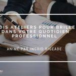 Atelier WIGI Bordeaux : briller dans votre quotidien professionnel
